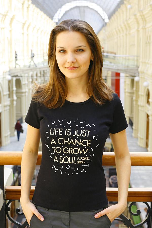 Женская футболка «Life Is Just A Chance To Grow A soul» черная